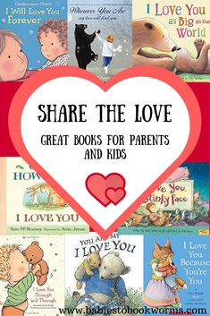 Babies to Bookworms offers parents a list of fantastic children's books about love to share with their children. Check them out for Valentine's Day!
