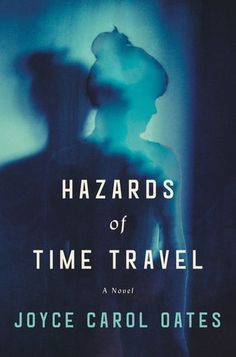 Hazards of Time Travel by Joyce Carol Oates. An ingenious, dystopian novel of one young woman's resistance against the constraints of an oppressive society, from the inventive imagination of Joyce Carol Oates. Joyce Carol Oates, Book Club Books, Book Lists, The Book, Reading Lists, Book Nerd, I Love Books, New Books, Books To Read