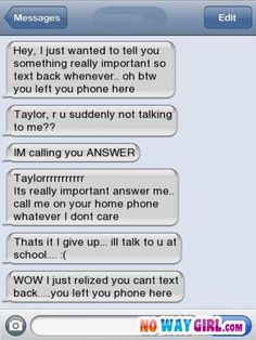 The sad part is.. I could see myself doing something like that. ( taylor )   love you girl!!!