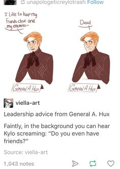 Advice from General Hux | funny Star Wars | Star Wars tumblr