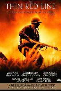 The Thin Red Line (1998) == It seems like I think much more of this film than most people do. Shame it came out the same year as Saving Private Ryan.