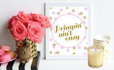 Primpin ain't easy // pink and gold polka dot poster art print -  bathroom art print / girls room / dorm decor / salon decor / pun rap quote