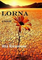 Lorna, an ebook by Ria Russouw at Smashwords.com  Discounted for one week only.