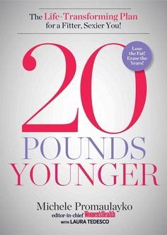 20 Pounds Younger: The Life-Transforming Plan for a Fitter, Sexier You!
