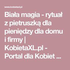 Biała magia - rytuał z pietruszką dla pieniędzy dla domu i firmy | KobietaXL.pl - Portal dla Kobiet Myślących Remedies, Portal, Health, Tips, Trendy, Tiramisu, Magick, Speech Language Therapy, Pictures