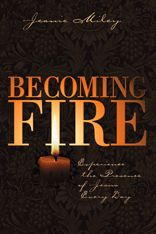 Becoming Fire invites the reader to engage in the age-old practice of listening to stories to activate our creative imagination. Thirty-three meditations arranged for daily reading would enhance the prayer and Bible study of people who are seeking a . Jesus Christ, Imagination, Meditation, Prayers, Spirituality, Bible, Joyce Meyer, Study, Relationship