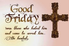 Religious Easter Greetings Fresh Best Of Happy Good Friday Quotes Good Quotes Good Friday Message, Friday Messages, Friday Wishes, Good Friday Crafts, Happy Good Friday, Good Friday Quotes Religious, Its Friday Quotes, Holy Friday, Holy Saturday