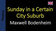 Maxwell Bodenheim - Sunday in a Certain City Suburb