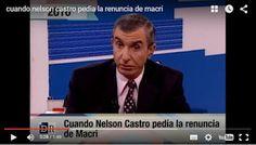 Piedra del Aguila.-: Cuando Nelson Castro pedía la renuncia de Macri po...