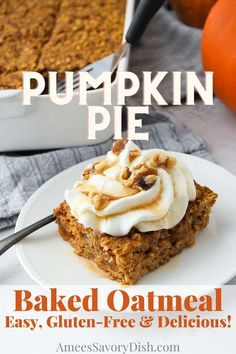 This Pumpkin Pie Baked Oatmeal recipe packs all of the sweet and spiced flavors of pumpkin pie into healthy baked oatmeal made with Greek yogurt, pumpkin puree and maple syrup. The perfect gluten-free fall breakfast. via @Ameessavorydish No Bake Pumpkin Pie, Easy Pumpkin Pie, Pumpkin Recipes, Pumpkin Puree, Pumpkin Spice, Savoury Dishes, Food Dishes, Healthy Pumpkin Pies, Healthy Baking