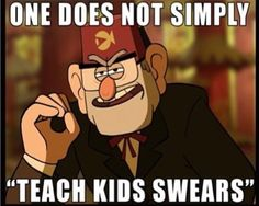 one does not simply teach kids swears - Google Search