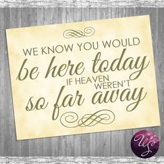 """Wedding 'In Honor Of' Sign (Printable File Only); """"If Heaven Weren't So Far Away"""" Printable Wedding Signs; Printable Memorial Sign on Etsy, $10.00"""