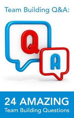 Team Building Q&A: 24 Amazing Team Building Questions