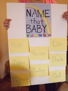 Name that baby game, perfect for a baby shower. Guests had to guess the name of different baby animals. example: Lion: cub, Shark: pup, Turkey: pout, ect. Super fun and great for a large group.