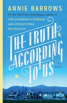 Wise, New Fiction from Annie Barrows: The Truth According to Us