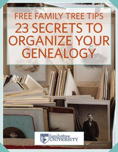 "Download our new, free genealogy e-book: ""23 Secrets to Organize Your Genealogy"""