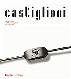 Achille Castiglioni. Tutte le opere: Amazon.it: Polano, Sergio: Libri