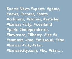 Sports News #sports, #game, #news, #scores, #stats, #columns, #stories, #articles, #kansas #city, #overland #park, #independence, #lawrence, #liberty, #lee #s #summit, #mo, #missouri, #the #kansas #city #star, #kansascity.com, #kc, #star, #kcstar, #newspaper http://oklahoma.remmont.com/sports-news-sports-game-news-scores-stats-columns-stories-articles-kansas-city-overland-park-independence-lawrence-liberty-lee-s-summit-mo-missouri-the-kansas-ci/  # Sports On Sunday, the Royals honored the…
