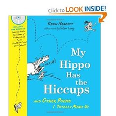 My Hippo Has the Hiccups with CD: And Other Poems I Totally Made Up (A Poetry Speaks Experience): Kenn Nesbitt,