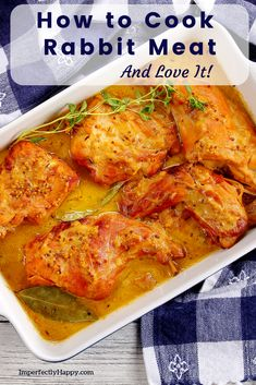 Recipes and methods to cooking rabbit meat, so you'll absolutely love it! Great for those raising backyard meat rabbits. Recipe For Cooking Rabbit, Crockpot Rabbit Recipe, Whole Rabbit Recipe, Easy Rabbit Recipe, Roasted Rabbit Recipe, Roasted Chicken, Fried Chicken, Venison Recipes, Dish