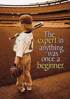 """The expert in anything was once a beginner.""  A Baseball #Quote Picture From my TTMA (Team take Massive Action ) Empower Network Blog post ""How to Grow your Online Business Opportunity – 10 Business Lessons to Learn from Baseball PT 2+3."" to read more visit: http://socialmediabar.com/how-to-grow-your-online-business-opportunity-pt-23 For the full blog post"