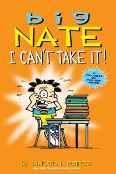 """Big Nate : I can't take it! by Lincoln Peirce and takes the square """" A Funny Book"""". This book has Parallel structure because Nate is in middle school dealing with everyday events in the fictional world and in reality. I recommend this book to any fan of diary of a wimpy kid to read this book. James7"""