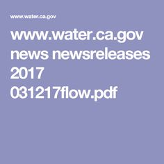 www.water.ca.gov news newsreleases 2017 031217flow.pdf