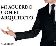 Descargar Mi acuerdo con el arquitecto (1) de R.M. de Loera Kindle, PDF, eBook, Mi acuerdo con el arquitecto (1) de R.M. PDF Gratis
