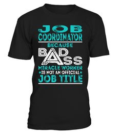 Job Coordinator - Badass Miracle Worker