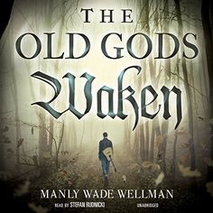 The Old Gods Waken: The Silver John Series, Book 1 by Manly Wade Wellman, http://www.amazon.com/dp/B00P02XOXI/ref=cm_sw_r_pi_dp_2o78ub05913HE