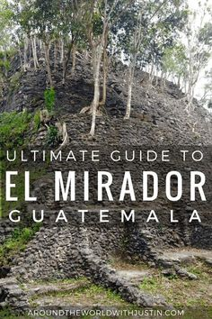 Thinking of hiking El Mirador in Guatemala? Here's your ultimate guide to the 5-day trek through ancient Mayan ruins.