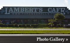 Lamberts, home of the throwed rolls.