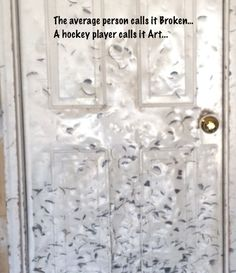 The average person calls it Broken....A hockey player calls it Art!