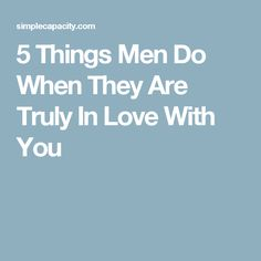 5 Things Men Do When They Are Truly In Love With You