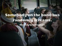 Marching Band Problems. This happens a lot....