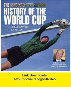 The History of the World Cup (World Cup 2002) (9789626342671) Brian Glanville, Bob Wilson , ISBN-10: 9626342676  , ISBN-13: 978-9626342671 ,  , tutorials , pdf , ebook , torrent , downloads , rapidshare , filesonic , hotfile , megaupload , fileserve