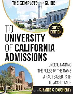 The Complete Guide to University of California Admissions…