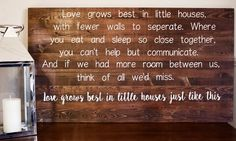 """Love grows best in little houses"" white on wood sign. Reid Lane hand made home decor."