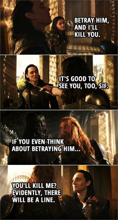 Quote from Thor: The Dark World (2013)   Funny humor scene from the Marvel movie Thor: The Dark World in meme-ish format with real quotes by Loki Laufeydon (Tom Hiddleston), Lady Sif and Volstagg.   Thor The Dark World Quotes   Marvel Quotes Marvel Television, Loki Funny, Lady Sif, Marvel Quotes, World Quotes, Good To See You, Funny Scenes, The Dark World, One Liner