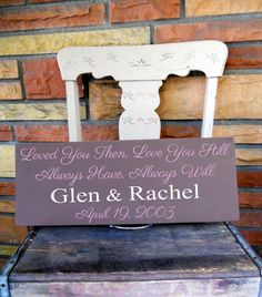 Loved You Then Love You Still Always Have Always Will Personalized Sign by WiseOwlWorkshop, $26.00