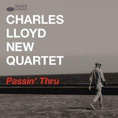 Passin' Thru - The Charles Lloyd Quartet, Charles Lloyd | Songs, Reviews, Credits | AllMusic