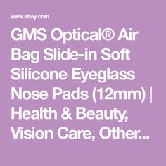GMS Optical® Air Bag Slide-in Soft Silicone Eyeglass Nose Pads (12mm)   Health & Beauty, Vision Care, Other Vision Care   eBay!