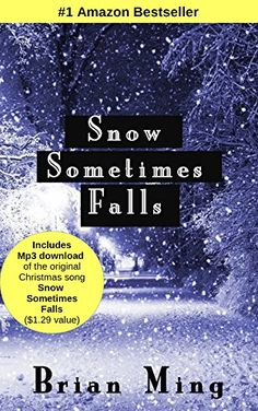 Snow Sometimes Falls: With Free MP3 of the Hit Christmas Song - Kindle edition by Brian Ming. Religion & Spirituality Kindle eBooks @ Amazon.com.