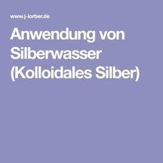 Anwendung von Silberwasser (Kolloidales Silber)