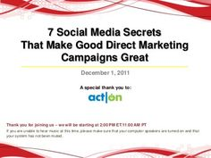 7 Social Media Secrets That Make a Great Direct Marketing Campaign Great by Act-On Software, via Slideshare
