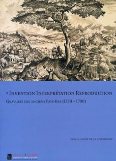 Invention Interprétation Reproduction : Gravures des anciens Pays-Bas (1550-1700)