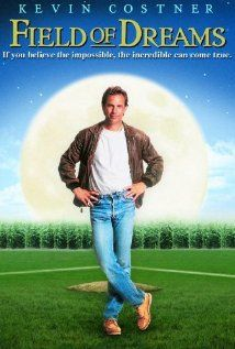 Field of Dreams (1989)~ a lovely fantasy whether you love baseball or not_This field, this game: it's a part of our past, Ray. It reminds of us of all that once was good and it could be again. Oh... people will come Ray. People will most definitely come.