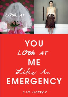 Cig Harvey, You look at me like an emergency  Join us on wednesday October 10th, 6-8pm for her talk and book signing!