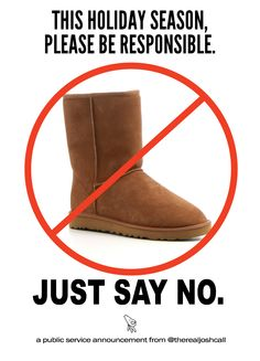 """Seriously the worst looking """"boot"""" in the world.  No style.  Its a pestilence to the world of """"fashion"""".  Girls in tights/yoga pants, don't wear Uggs with them.  They distract our eyes from your butts."""