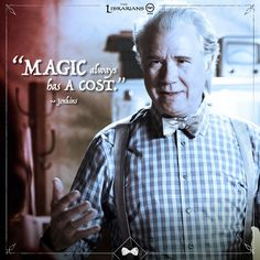 """The Librarians-- kinda reminds me of """"Magic always comes at a price, dearie"""" from OUAT's Rumplestiltzkin"""